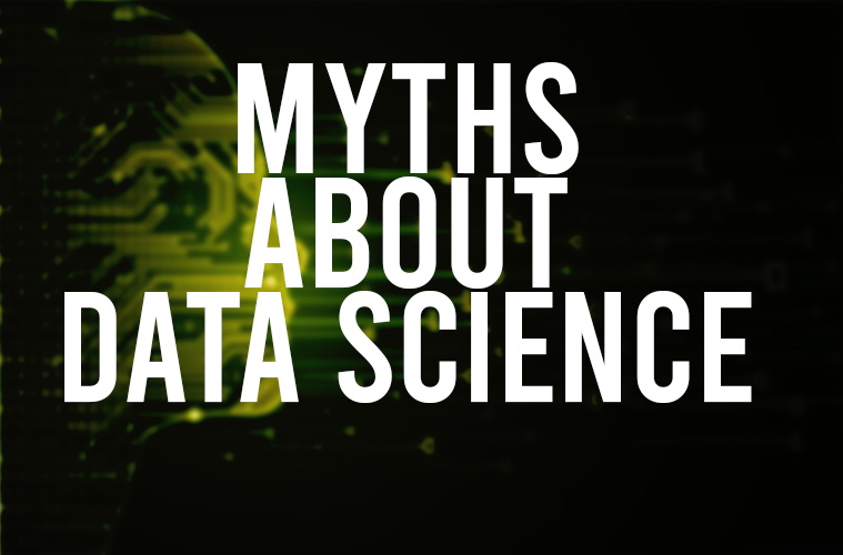 top myths about data science